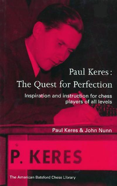 Keres, Paul & Nunn, John - Paul Keres The Quest for Perfection.pdf