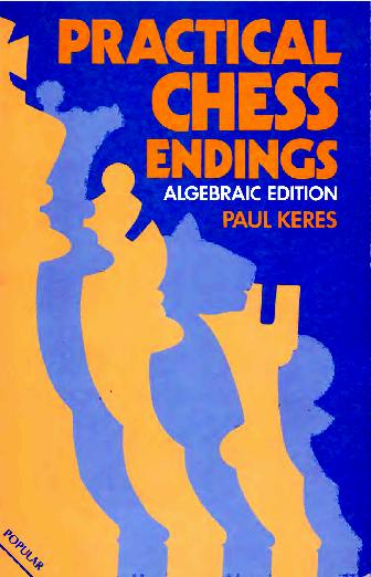 Keres, Paul - Practical Chess Endings.pdf