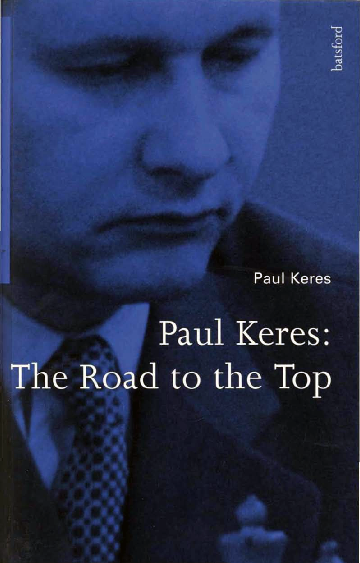 Keres, Paul - The Road to the Top.pdf