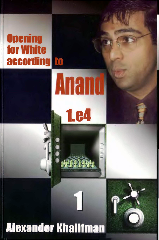 Khalifman, Alexander - Opening for White according to Anand 1.e4 Vol. 1.pdf