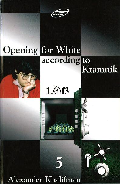 Khalifman, Alexander - Opening for White according to Kramnik 5.pdf