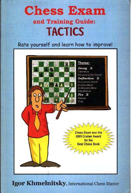 Khmelnitsky, Igor - Chess Exam and Training Guide Tactics.pdf
