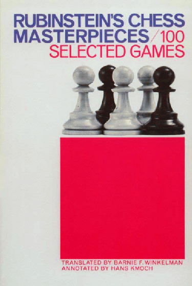 Kmoch, Hans - Rubinstein's Chess Masterpieces - 100 Selected Games.pdf