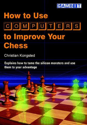Kongsted, Christian - How to Use Computers to Improve Your Chess.pdf