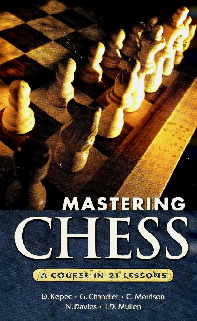Kopek et al - Mastering Chess - A Course in 21 Lessons.pdf