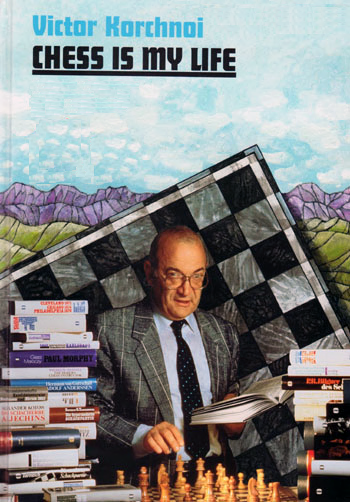 Korchnoi, Viktor - Chess Is My Life - Autobiography and Games.pdf