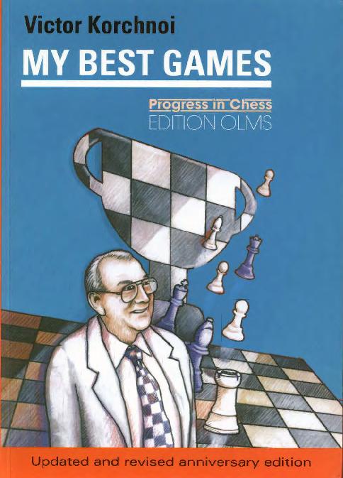Korchnoi, Viktor - My Best Games.pdf