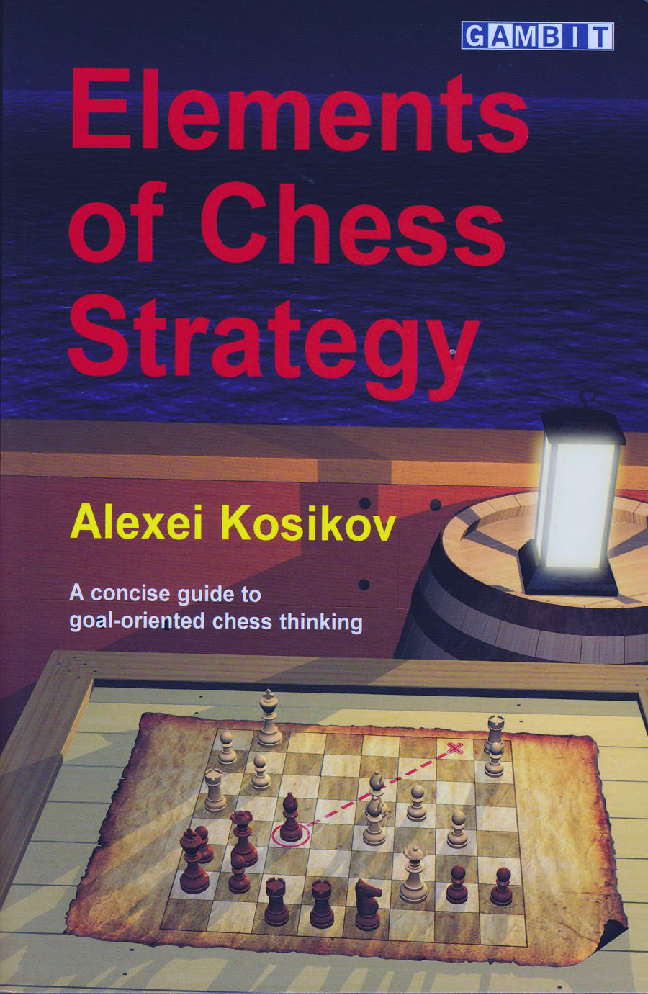 Kosikov, Alexei - Elements of Chess Strategy.pdf