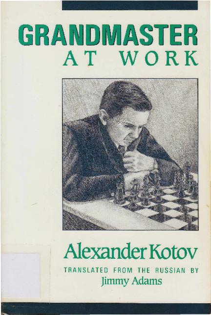 Kotov, Alexander - Grandmaster At Work.pdf