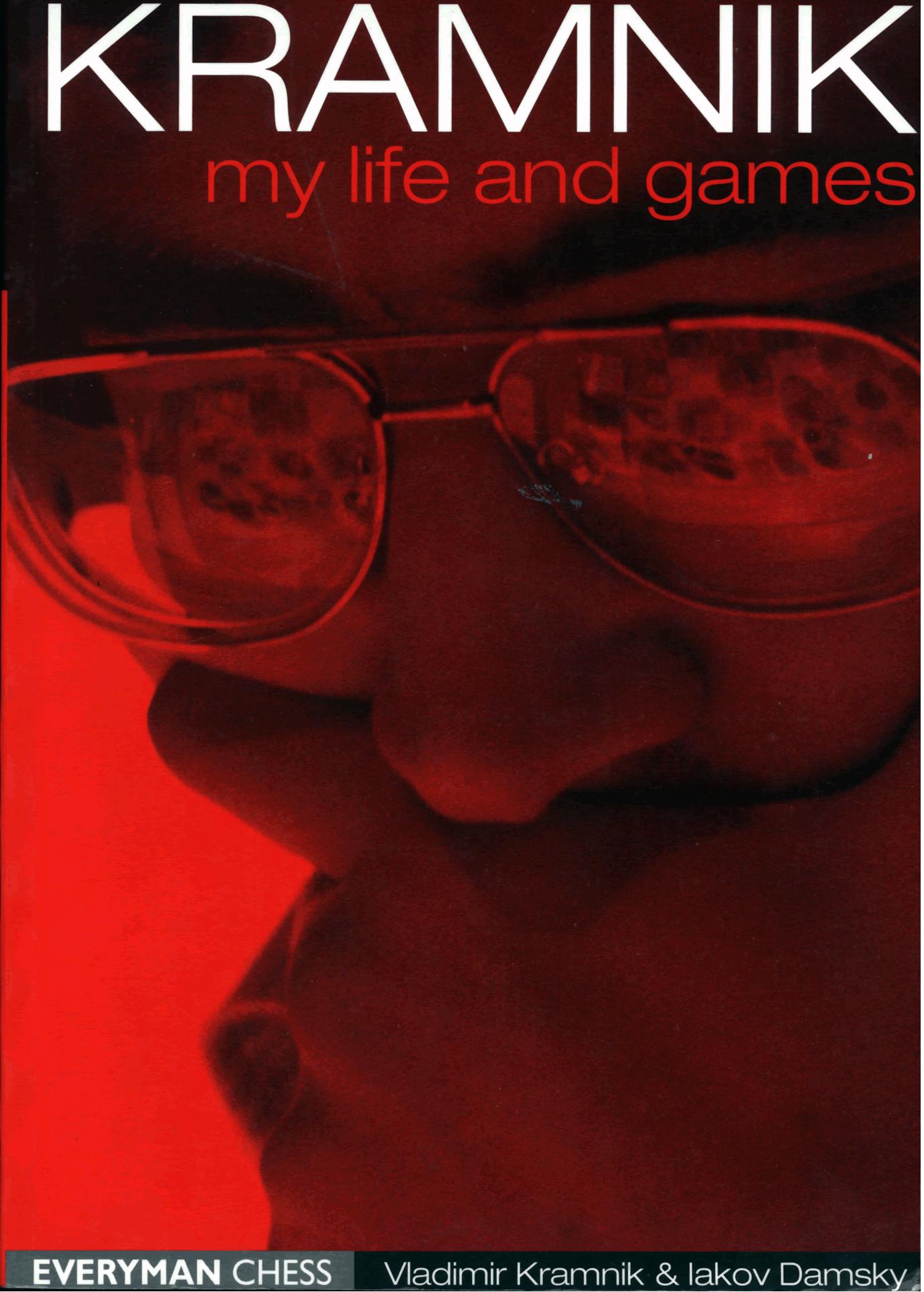 Kramnik, Vladimir - Kramnik - My Life and Games Chess.pdf