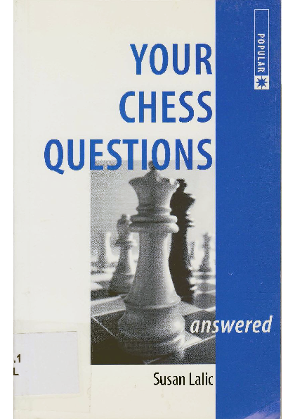 Lalic, Susan - Your Chess Questions Answered.pdf