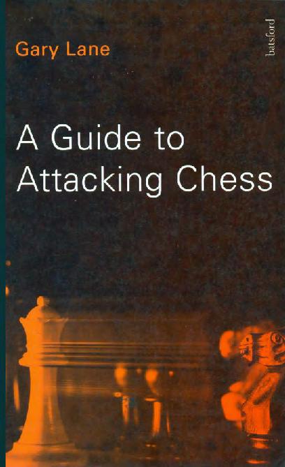 Lane, Gary - Attacking Chess.pdf