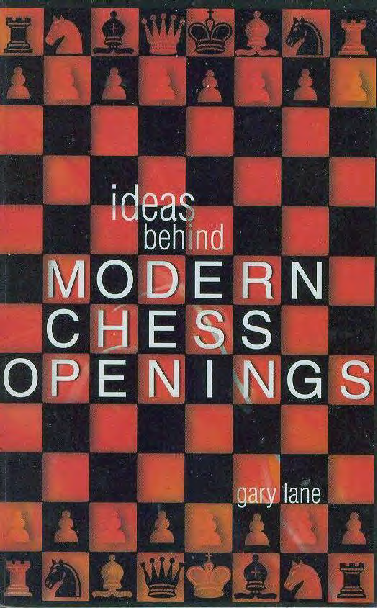 Lane, Gary - Ideas Behind Modern Chess Openings - Attacking with White.pdf