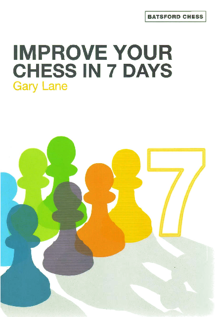 Lane, Gary - Improve Your Chess in 7 Days.pdf