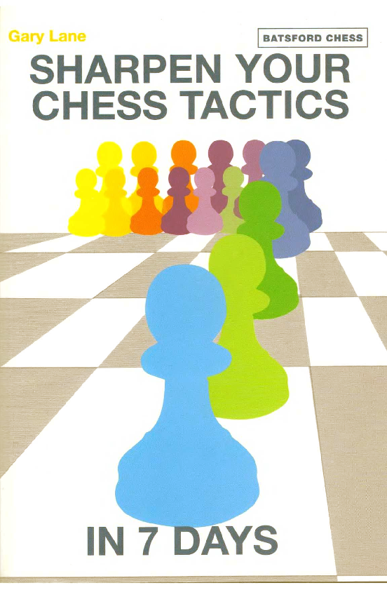 Lane, Gary - Sharpen Your Chess Tactics in 7 Days.pdf