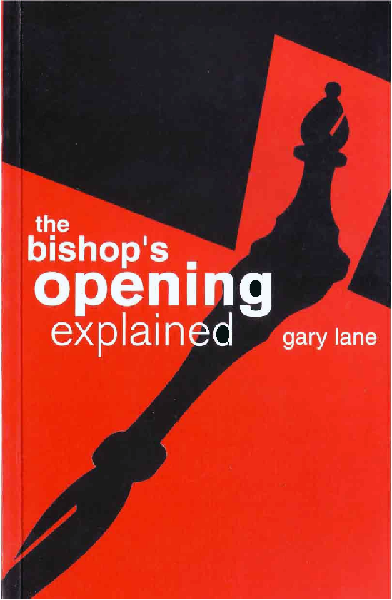 Lane, Gary - The Bishop's Opening Explained.pdf