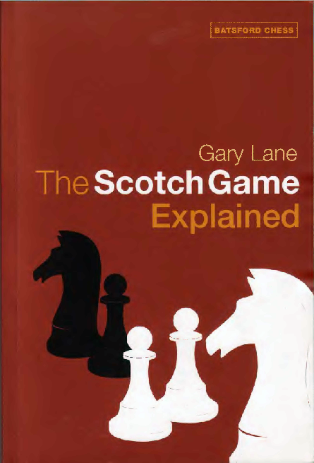 Lane, Gary - The Scotch Game Explained.pdf