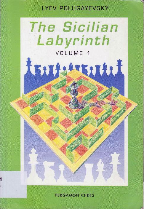 Lev Polugaevsky - The Sicilian Labyrinth Vol. 1 - Pergamon (1991).pdf