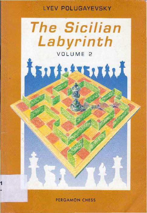 Lev Polugaevsky - The Sicilian Labyrinth Vol. 2 - Pergamon (1991).pdf