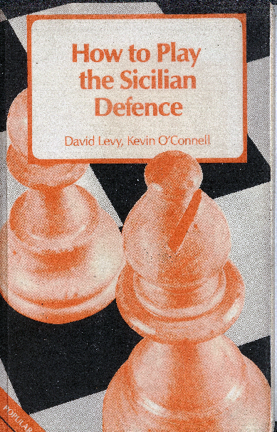 Levy, David & O'Connell, Kevin - How to Play the Sicilian Defence.pdf