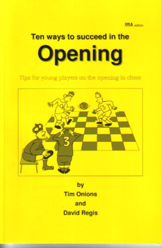 Ten ways to succeed in the Opening